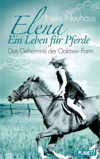 Elena – Ein Leben für Pferde 4: Das Geheimnis der Oaktree-Farm Cover