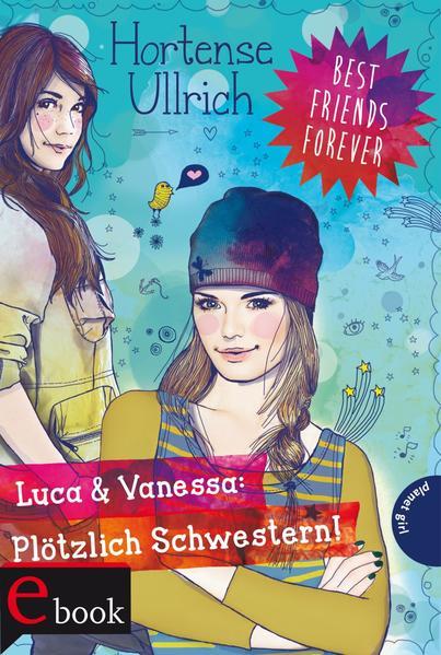 Best Friends Forever: Luca & Vanessa: Plötzlich Schwestern! - Coverbild