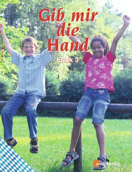 Gib mir die Hand - Ethik / Gib mir die Hand - Ausgabe für Grundschulen in Bayern - Coverbild