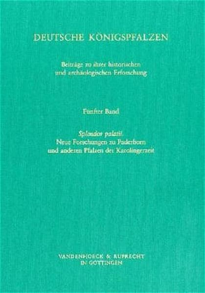 Deutsche Königspfalzen. Band 5: Splendor palatii - Coverbild
