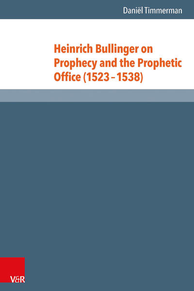 Heinrich Bullinger on Prophecy and the Prophetic Office (1523–1538) - Coverbild