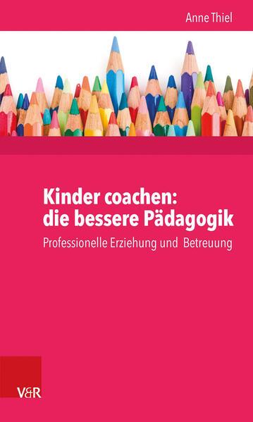 Kinder coachen: die bessere Pädagogik - Coverbild