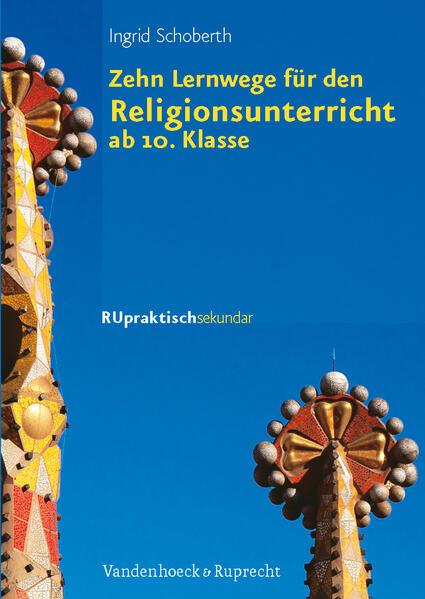 Zehn Lernwege für den Religionsunterricht ab Klasse 10 - Coverbild