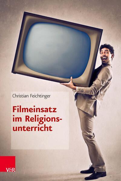 Filmeinsatz im Religionsunterricht PDF Download