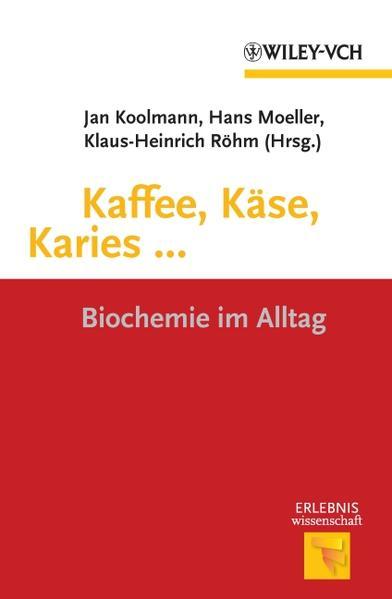 Kaffee, Käse, Karies ... - Coverbild
