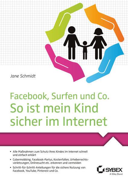Facebook, Surfen und Co. So ist mein Kind sicher im Internet - Coverbild