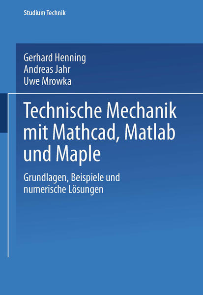Technische Mechanik mit Mathcad, Matlab und Maple - Coverbild
