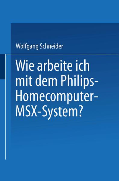 Wie arbeite ich mit dem Philips Homecomputer MSX™ — System? - Coverbild