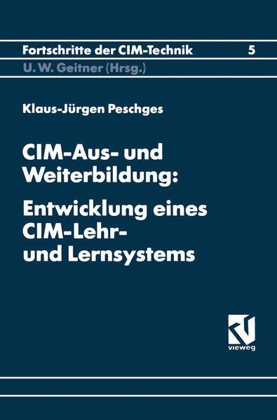 CIM-Aus- und Weiterbildung: Entwicklung eines CIM-Lehr- und Lernsystems - Coverbild