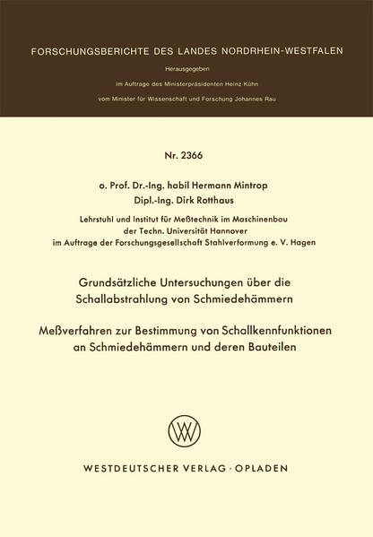 Grundsätzliche Untersuchungen über die Schallabstrahlung von Schmiedehämmern Meßverfahren zur Bestimmung von Schallkennfunktionen an Schmiedehämmern und der en Bauteilen - Coverbild