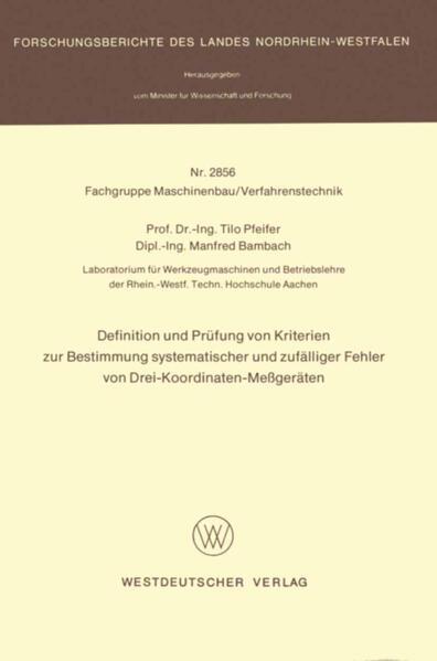 Definition und Prüfung von Kriterien zur Bestimmung systematischer und zufälliger Fehler von Drei-Koordinaten-Meßgeräten - Coverbild