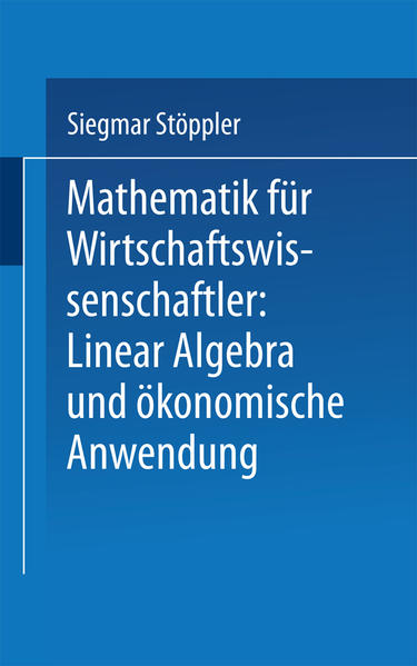 Mathematik für Wirtschaftswissenschaftler Lineare Algebra und ökonomische Anwendung - Coverbild