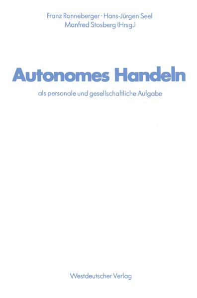 Autonomes Handeln als personale und gesellschaftliche Aufgabe - Coverbild