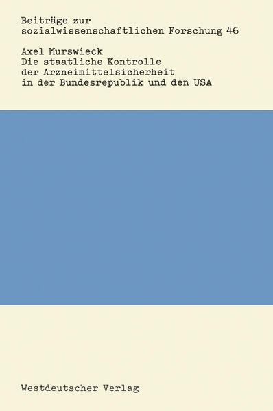 Die staatliche Kontrolle der Arzneimittelsicherheit in der Bundesrepublik und den USA - Coverbild