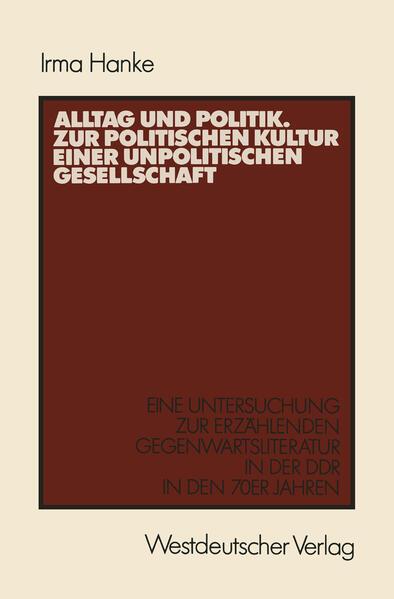 Alltag und Politik. Zur politischen Kultur einer unpolitischen Gesellschaft - Coverbild