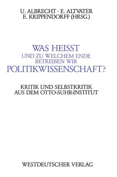 Was heißt und zu welchem Ende betreiben wir Politikwissenschaft? - Coverbild