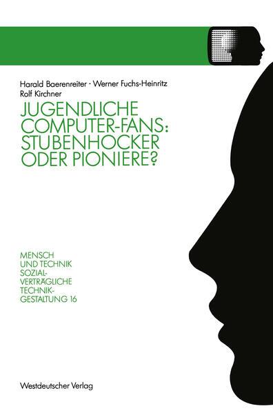 Jugendliche Computer-Fans: Stubenhocker oder Pioniere? - Coverbild