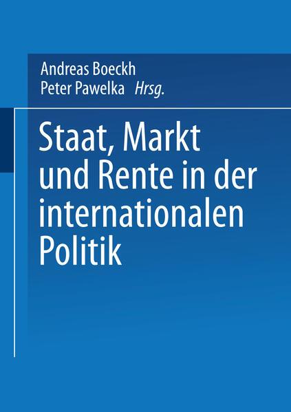 Staat, Markt und Rente in der internationalen Politik - Coverbild
