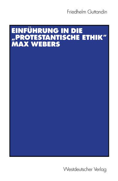 """Einführung in die """"Protestantische Ethik"""" Max Webers - Coverbild"""
