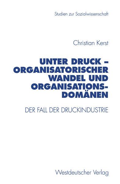 Unter Druck — Organisatorischer Wandel und Organisationsdomänen - Coverbild