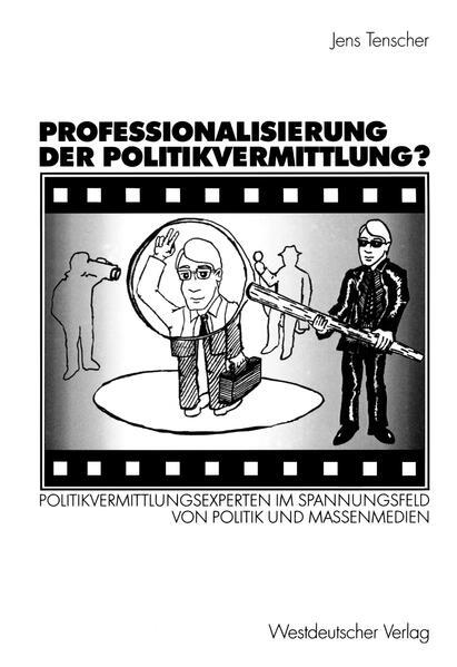 Professionalisierung der Politikvermittlung? - Coverbild