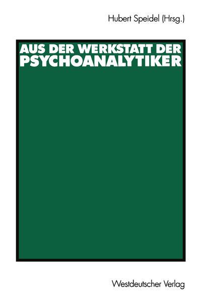 Aus der Werkstatt der Psychoanalytiker - Coverbild