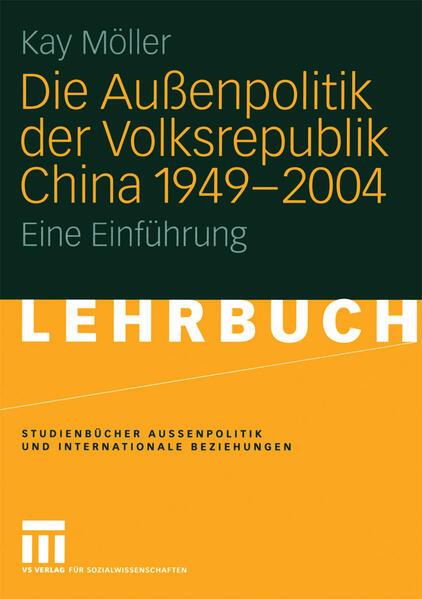 Die Außenpolitik der Volksrepublik China 1949 – 2004 - Coverbild