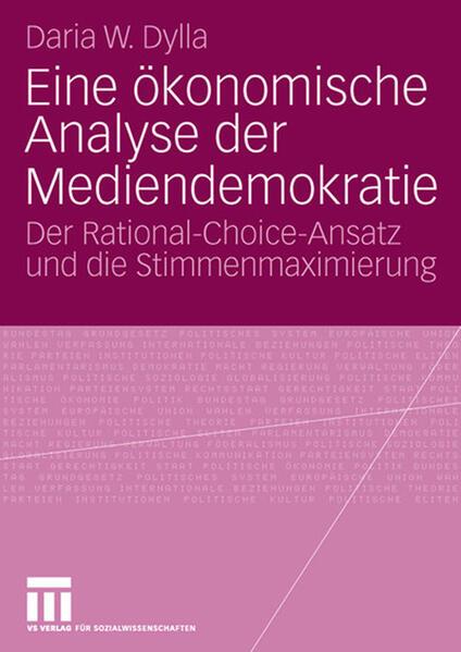 Eine ökonomische Analyse der Mediendemokratie - Coverbild