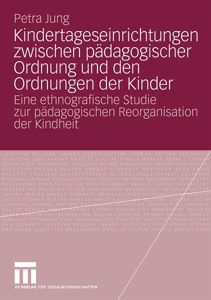 Kindertageseinrichtungen zwischen pädagogischer Ordnung und den Ordnungen der Kinder - Coverbild