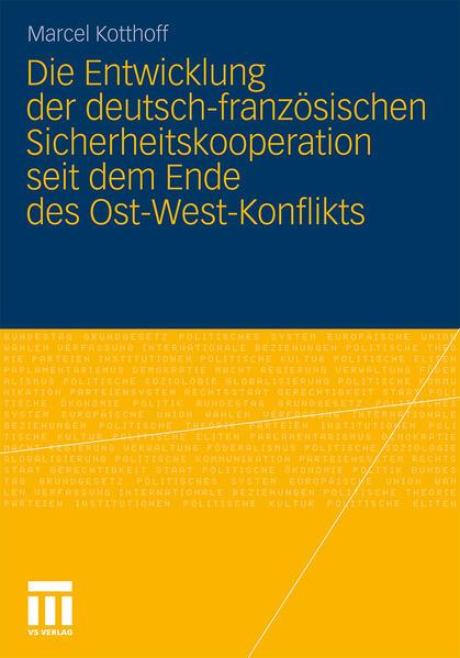 Die Entwicklung der deutsch-französischen Sicherheitskooperation seit dem Ende des Ost-West-Konflikts - Coverbild