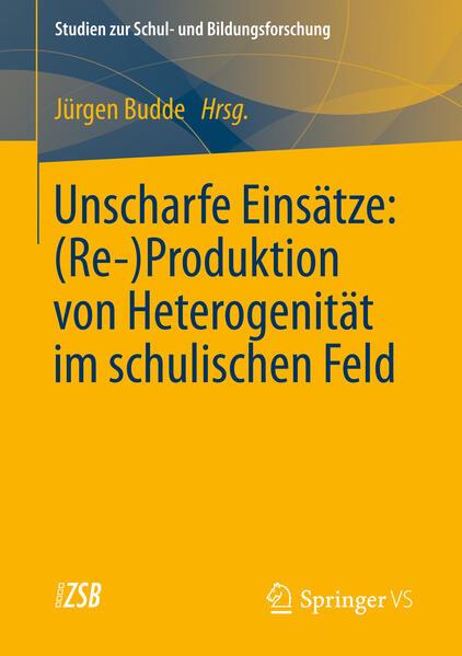 Unscharfe Einsätze: (Re-)Produktion von Heterogenität im schulischen Feld - Coverbild