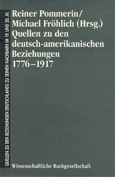 Quellen zu den deutsch-amerikanischen Beziehungen 1776-1917 - Coverbild