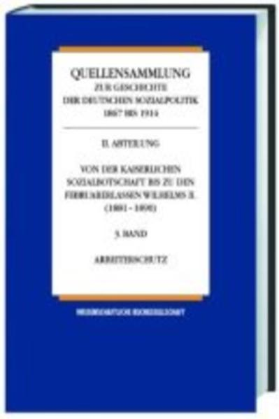 Quellensammlung zur Geschichte der deutschen Sozialpolitik 1867-1914 / Von der Reichsgründungszeit bis zur kaiserlichen Sozialbotschaft (1867-1881) / Arbeiterrecht - Coverbild