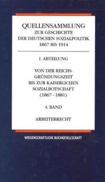 Quellensammlung zur Geschichte der deutschen Sozialpolitik 1867-1914 / Arbeiterrecht - Coverbild