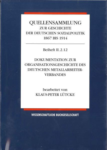 Quellensammlung zur Geschichte der deutschen Sozialpolitik 1867-1914 - Coverbild