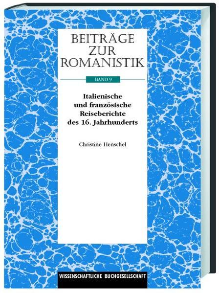 Beiträge zur Romanistik / Italienische und französische Reiseberichte des 16. Jahrhunderts und ihre Übersetzung - Coverbild