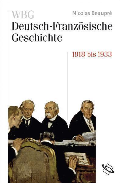 WBG Deutsch-Französische Geschichte / Das Trauma des großen Krieges 1918-1932/33 - Coverbild