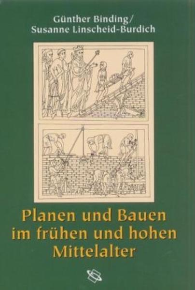 Planen und Bauen im frühen und hohen Mittelalter nach den Schriftquellen bis 1250 - Coverbild