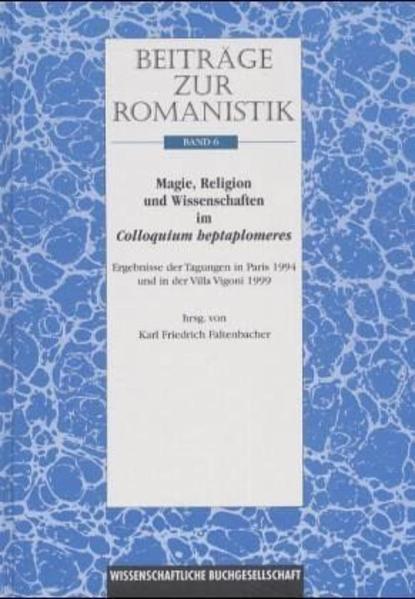Beiträge zur Romanistik / Magie, Religion und Wissenschaften im Colloquium heptaplomeres - Coverbild