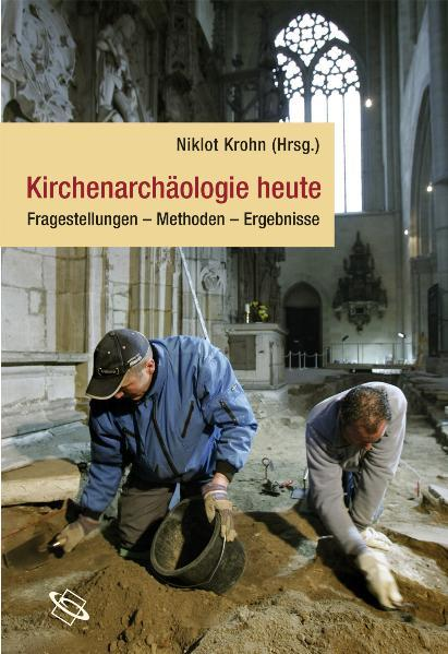 Kirchenarchäologie heute - Coverbild