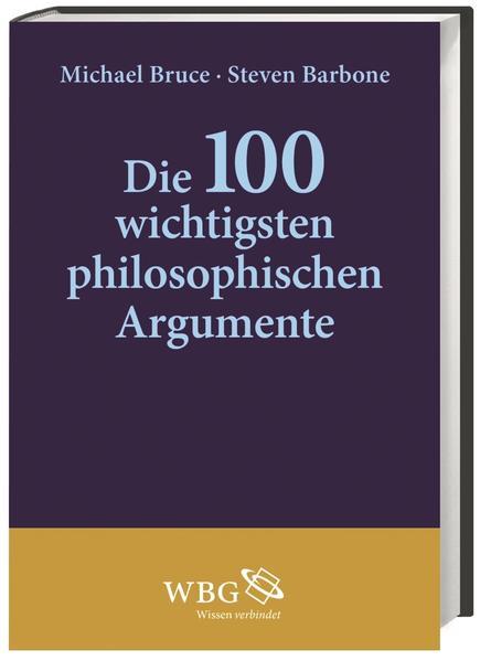 Die 100 wichtigsten philosophischen Argumente - Coverbild