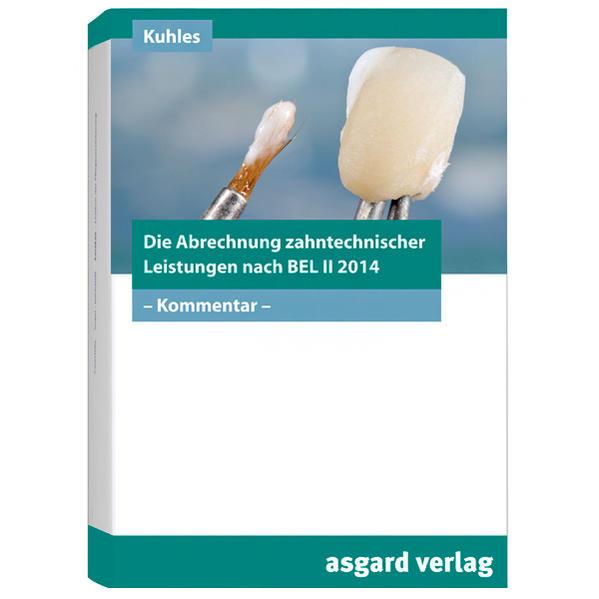 Die Abrechnung zahntechnischer Leistungen nach BEL II-2014 - Coverbild