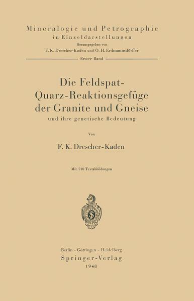 Die Feldspat-Quarz-Reaktionsgefüge der Granite und Gneise und ihre genetische Bedeutung - Coverbild