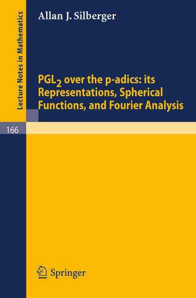 PGL2 over the p-adics. Its Representations, Spherical Functions, and Fourier Analysis - Coverbild
