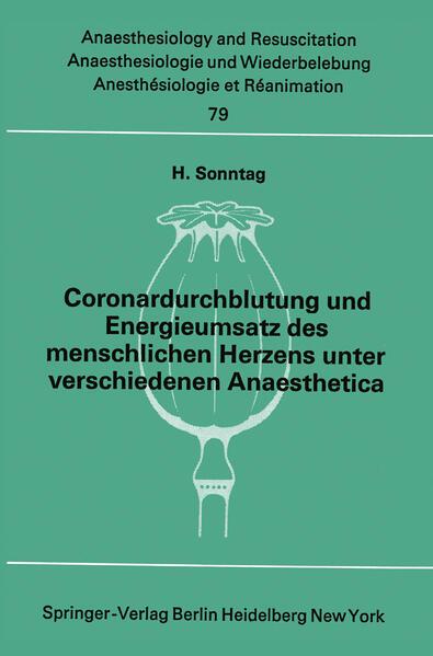 Coronardurchblutung und Energieumsatz des menschlichen Herzens unter verschiedenen Anaesthetica - Coverbild