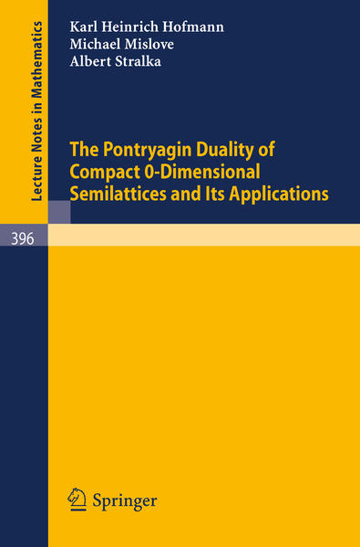 The Pontryagin Duality of Compact O-Dimensional Semilattices and Its Applications - Coverbild