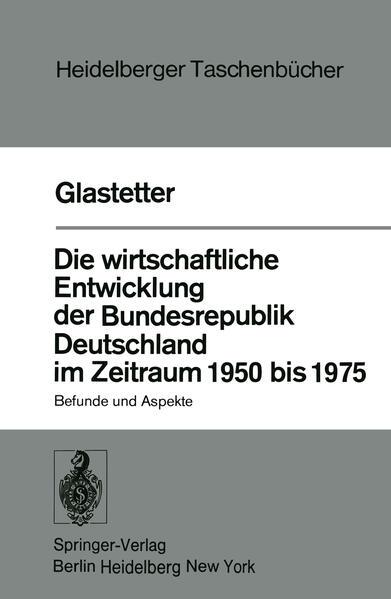 Die wirtschaftliche Entwicklung der Bundesrepublik Deutschland im Zeitraum 1950 bis 1975 - Coverbild