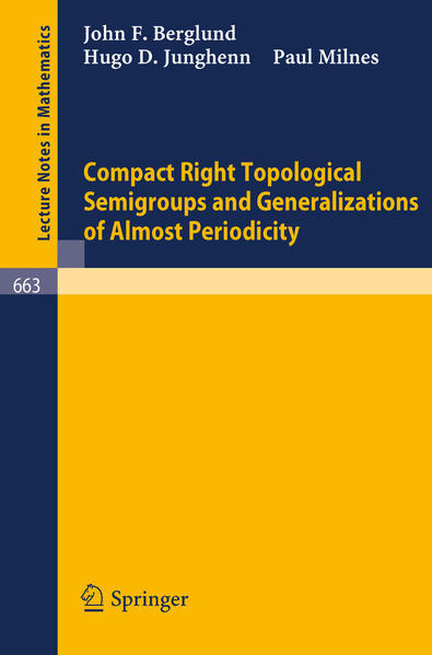 Compact Right Topological Semigroups and Generalizations of Almost Periodicity - Coverbild