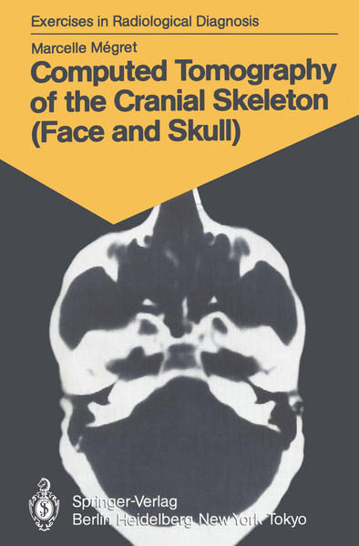 Computed Tomography of the Cranial Skeleton (Face and Skull) - Coverbild