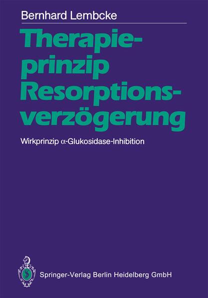 Therapieprinzip Resorptionsverzögerung. Wirkprinzip α-Glukosidase-Inhibition - Coverbild